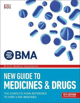 BMA New Guide to Medicines and Drugs